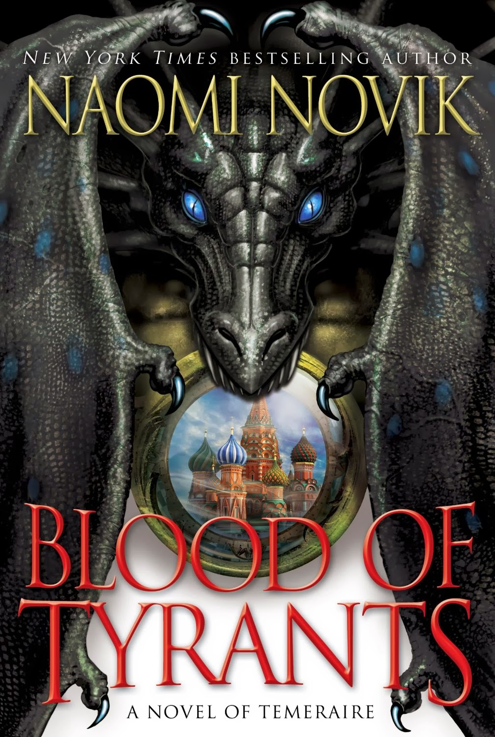 Blood of Tyrants by Naomi Novik