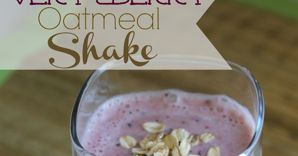 Cook and Craft Me Crazy: Very Berry Oatmeal Shake