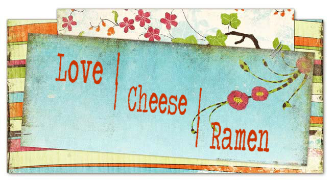 Love | Cheese | Ramen
