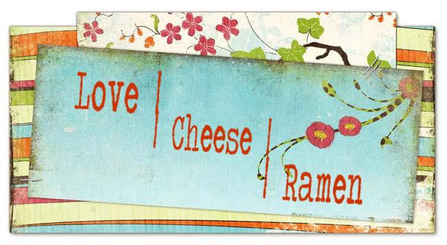 Love | Cheese | Ramen