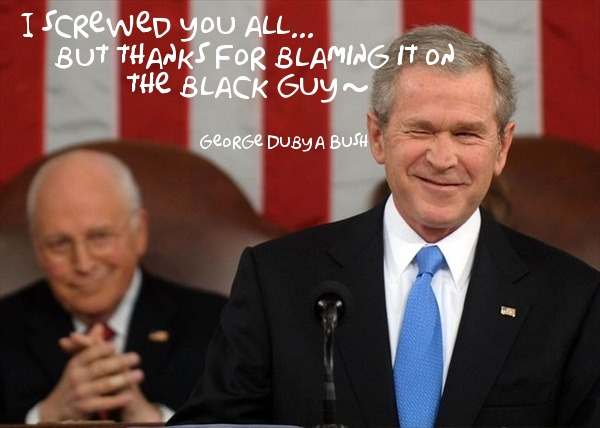 Bush-I-screwed-you-all-but-thanks-for-bl