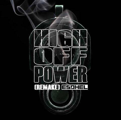 Esohel - High Off Power (Nas Remix)