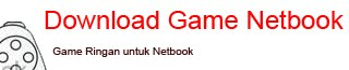 Download Game Ringan Netbook gratis terbaru 2017