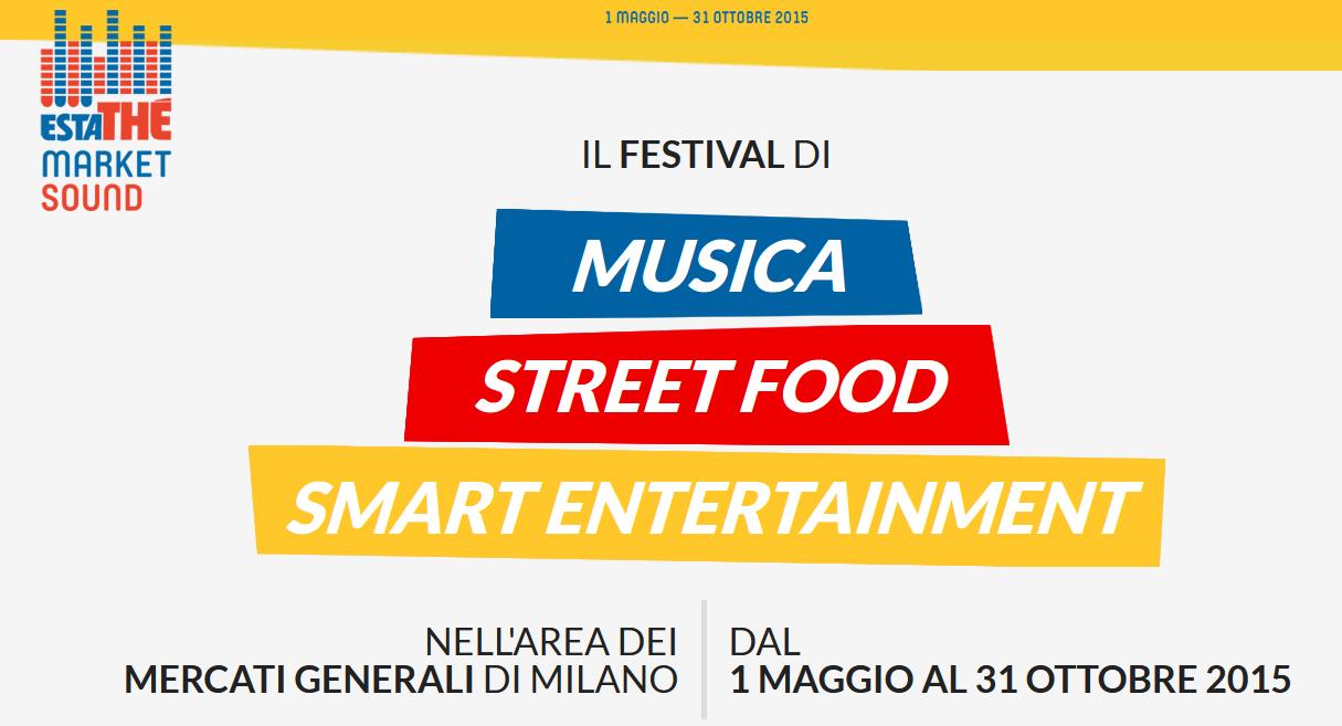 Estathé Market Sound Musica e Steetfood  da 1 Maggio al 31 Ottobre Milano