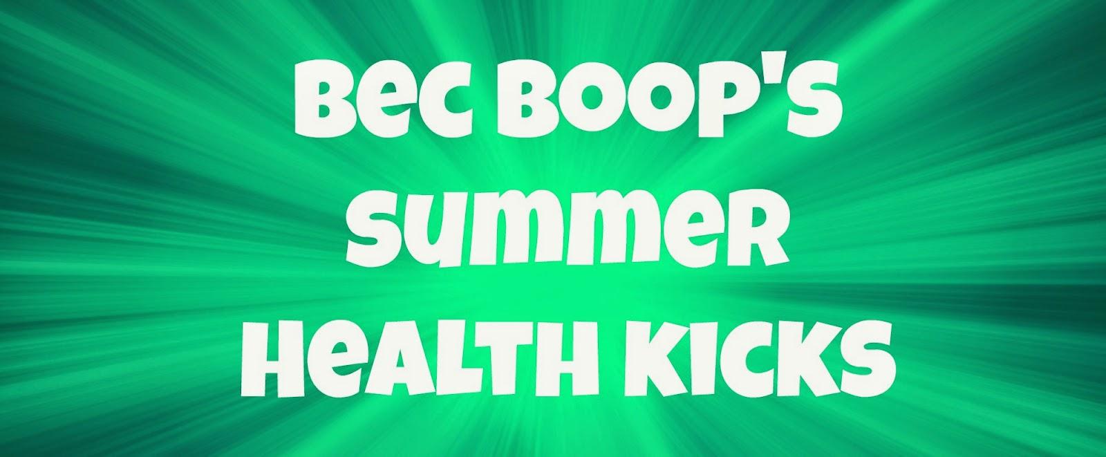 Bec Boop's Summer Health Kicks