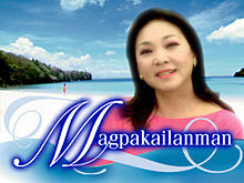 Magpakailanman (English: Forevermore) is a weekly anthology of inspiring stories of the GMA Network (Philippines). Magpakailanman features the life experiences of famous personalities and ordinary people who loved and lost...