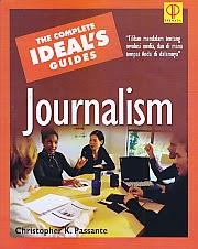 toko buku rahma: buku THE COMPLETE IDEAL'S GUIDES JOURNALISM,pengarag christopher k. passante, penerbit prenada