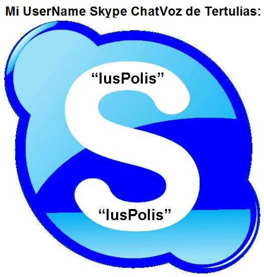 Mi UserName Skype ChatVoz de Charlas: IUSPOLIS