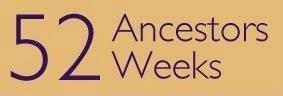 52 Ancestors in 53 Weeks
