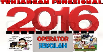 Operator Sekolah Tahun 2016 Akan mendapatkan Tunjangan Fungsional Khusus