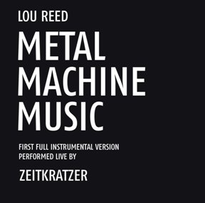 Metal Machine Music by Zeitkratzer