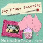 Say G'Day Saturday Linky Party, Say G'day, Natasha in Oz