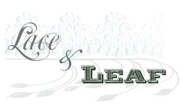 Lace & Leaf