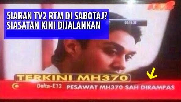 Kecoh TV2 Silap Lapor Dalam Berita Mengatakan MH370 Sah Dirampas !..