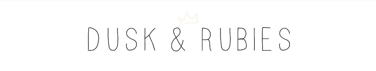Dusk & Rubies