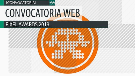 Convocatoria Web. PIXEL AWARDS 2013