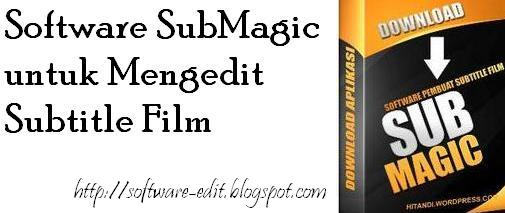 Software SubMagic untuk Mengedit Subtitle Film