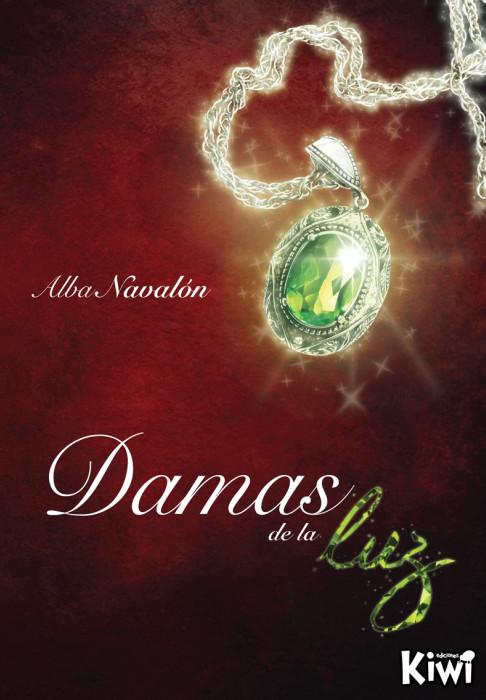 JUVENIL: Damas de la Luz : Ana Navalón [Editorial Kiwi, Enero 2012] (ebook) portada