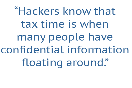 "<a href=""http://ctt.ec/5EPk6"">Tweet: Hackers know tax time is when confidential information is floating around. http://ctt.ec/5EPk6+</a>"