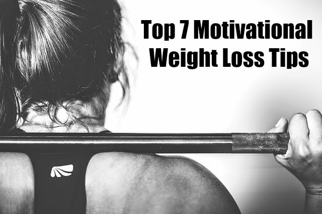 Top 7 Motivational Weight Loss Tips