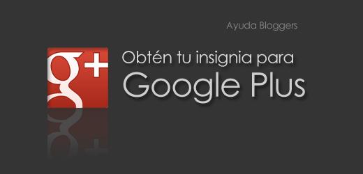 Obtén una insignia de Google+ para tu blog.