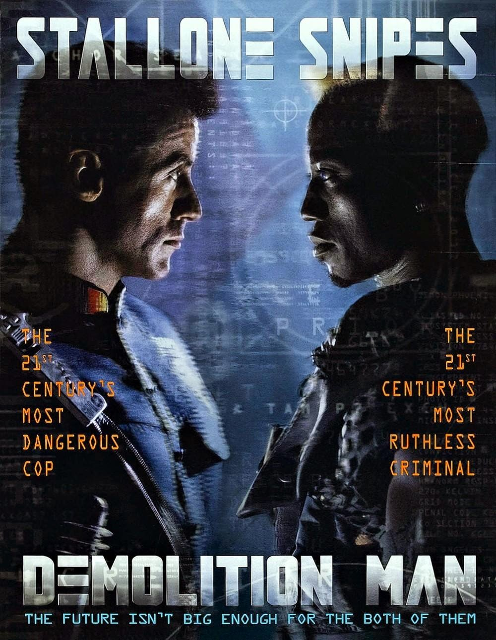 Demolition Man (Released in 1993) - A corny futuristic movie starring Sylvester Stallone, Wesley Snipes, Sandra Bullock, Nigel Hawthorne