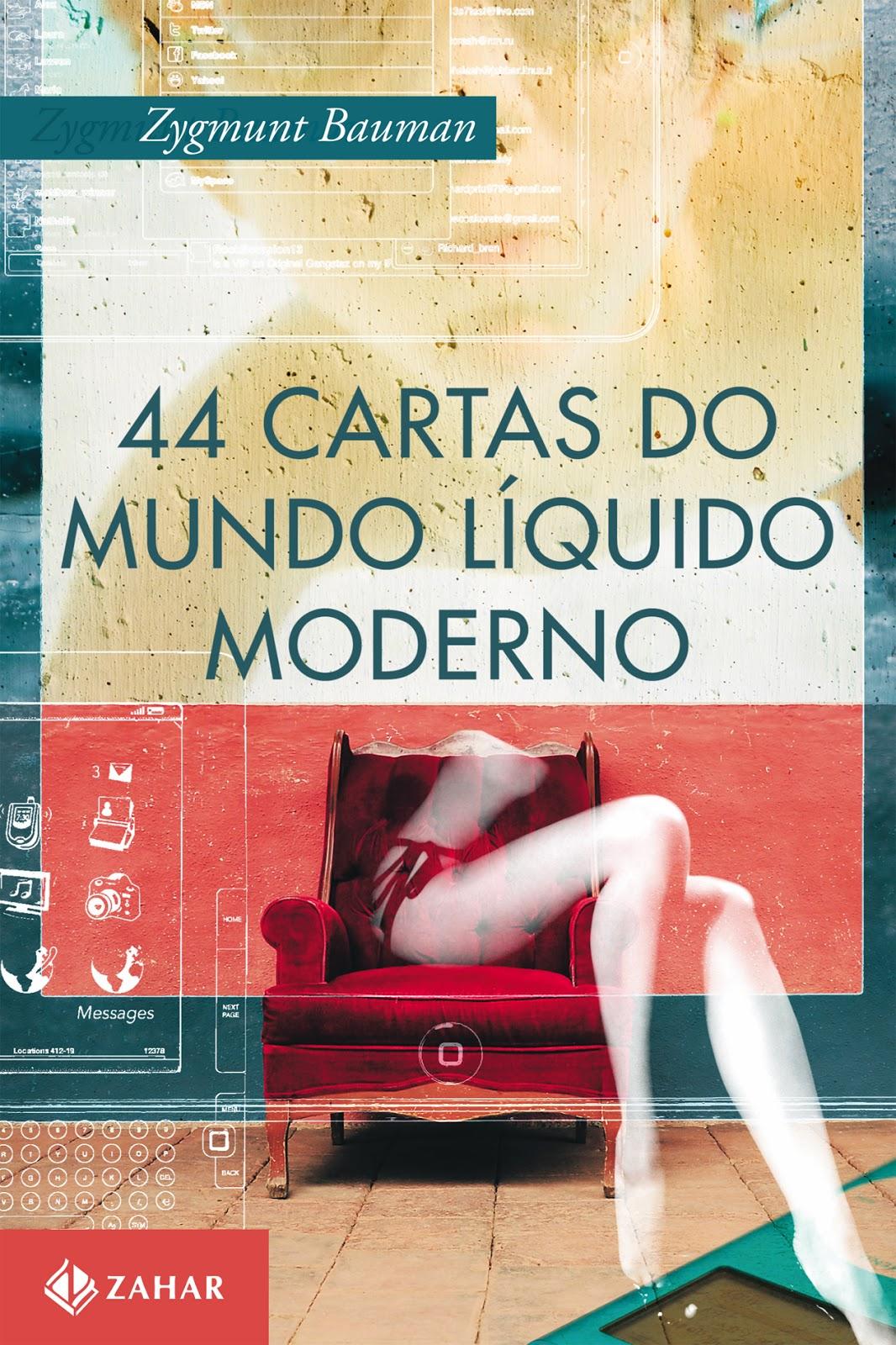 Zygmunt Bauman - 44 Cartas do Mundo Líquido - Livros Online em PDF grátis para downloadZygmunt Bauman - 44 Cartas do Mundo Líquido - Livros Online em PDF grátis para download