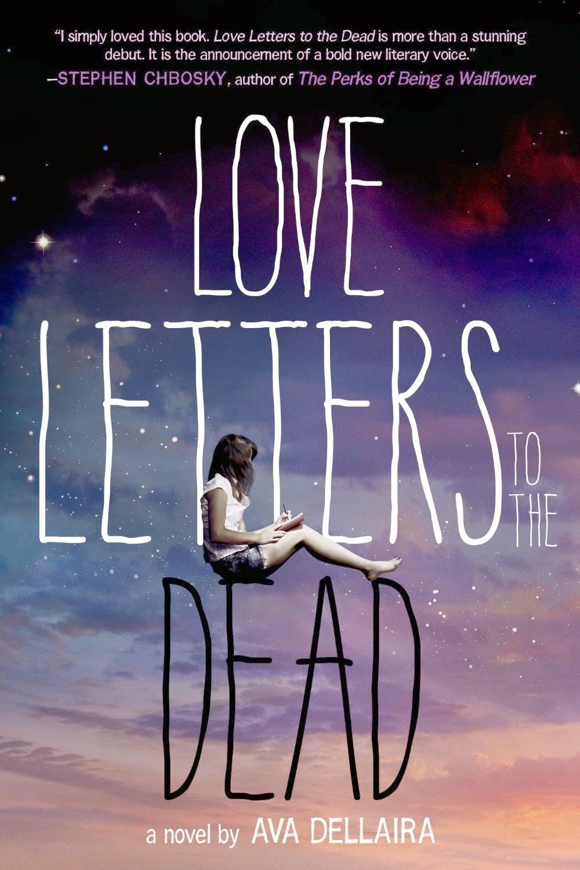 Primicia Love Letters To The Dead De Ava Dellaira Sera