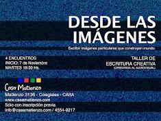 NOVIEMBRE: TALLER DESDE LAS IMÁGENES: Escritura creativa orientada al Audiovisual. Por Guido Texier
