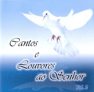 Cantos e Louvores Ao Senhor - Vol.2