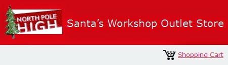 North Pole High presents SANTA'S OUTLET STORE, a division of Santa's Workshop, The North Pole