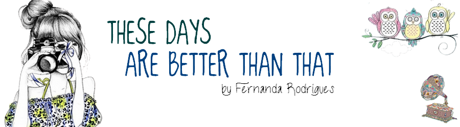 .:These days are better than that:.