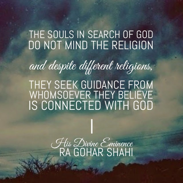Todayu0027s Quote Of The Day Is From The Religion Of God (Divine Love) By His  Divine Eminence RA Gohar Shahi. U0027The Souls In Search Of God Do Not Mind The  ...