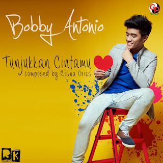Bobby Antonio - Tunjukkan Cintamu