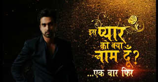 Iss Pyaar Ko Kya Naam Doon Ek Baar Phir Episode Th August