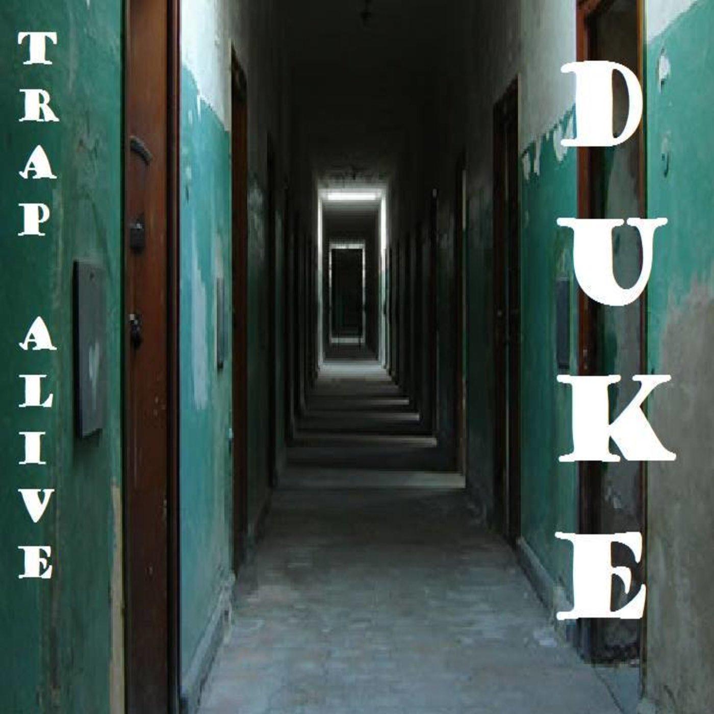 Artist Duke - Trap Alive Release