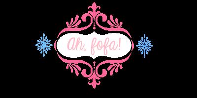 ☮ Blog Ah, Fofa ❤ | Por Malu Mafra