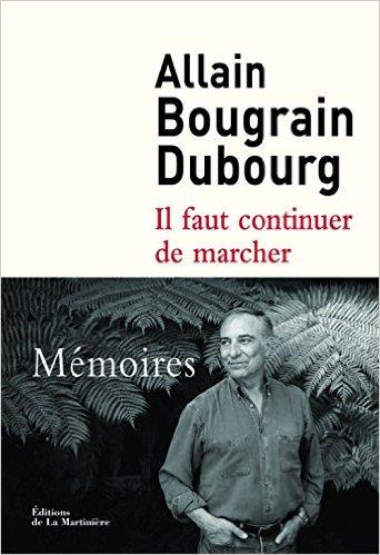 """Allain Bougrain-Dubourg, """"Il faut continuer de marcher, Mémoires"""""""