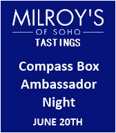 Milroy&#39;s Compass Box Ambassador Night
