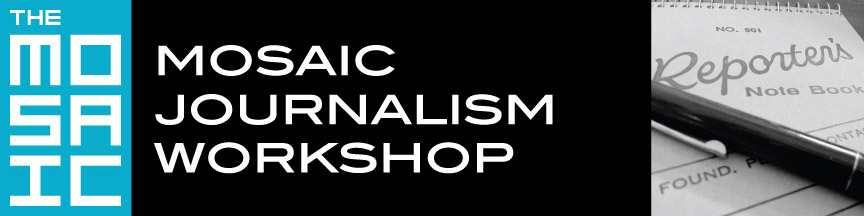 Mosaic Journalism Workshop