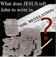 What does Jesus tell John to Write in the Revelation