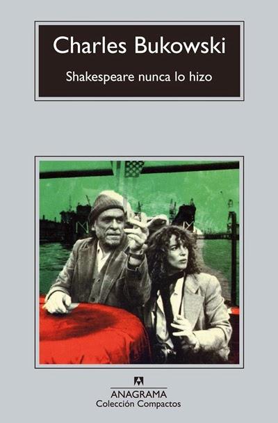 Shakespeare nunca lo hizo Charles Bukowski