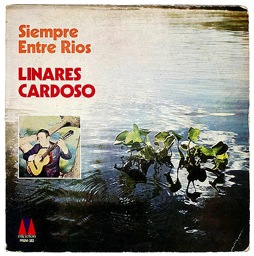 Linares Cardozo - Dos Rios Un Solo Amor