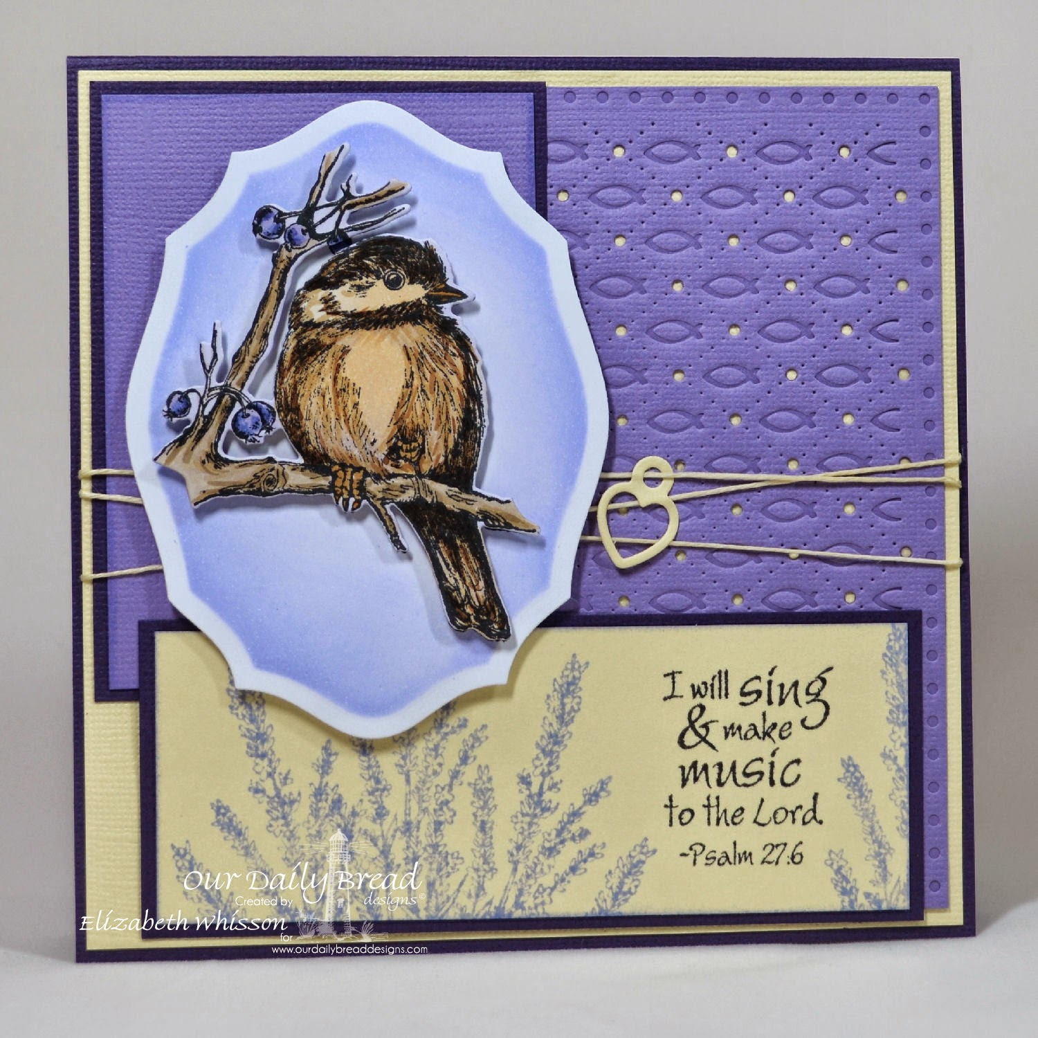 Elizabeth Whisson, Chickadee, Our Daily Bread Designs, bazzill textured, handmade card, twine, colour challenge, Copics, You will find refuge, Psalm 27:6, elegant ovals, lavender, faithful fish pattern, debossing, mini tags, just a note, I will sing and make music to the Lord