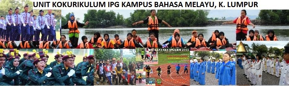 Unit Kokurikulum  IPG Kampus Bahasa Melayu Kuala Lumpur