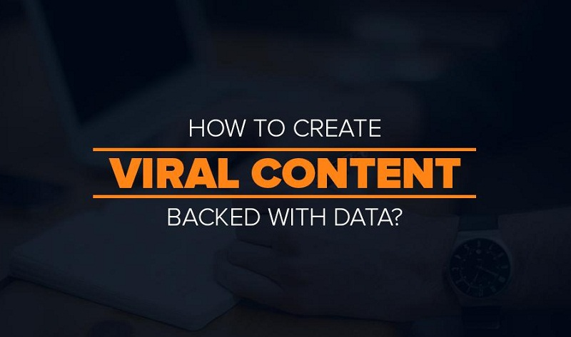 A Data-Driven Guide to Creating Viral Content [Infographic]