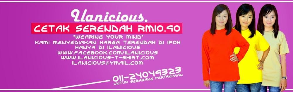 Ilanicious T-Shirt l Pakar Tshirt Printing Ipoh
