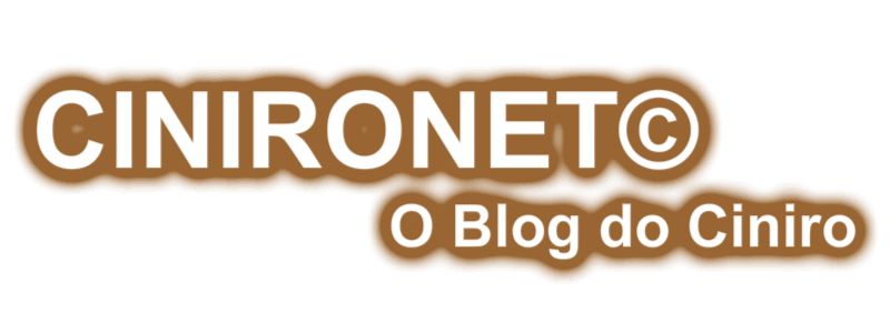 CINIRONET© - O Blog do Ciniro