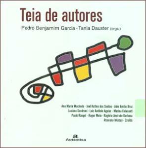 Teia de Autores (orgs.) Pedro Garcia e Tania Dauster