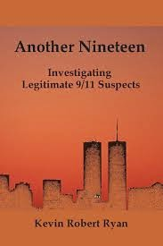 "Official Kevin Ryan Book Site for ""Another Nineteen: Investigating Legitimate 9/11 Suspects"""